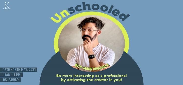 Unschooled ft. Varun Duggirala
