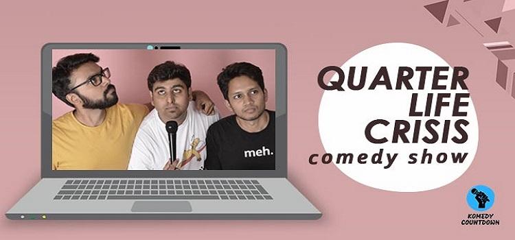 Quarter Life Crises: A Stand-Up Comedy Show
