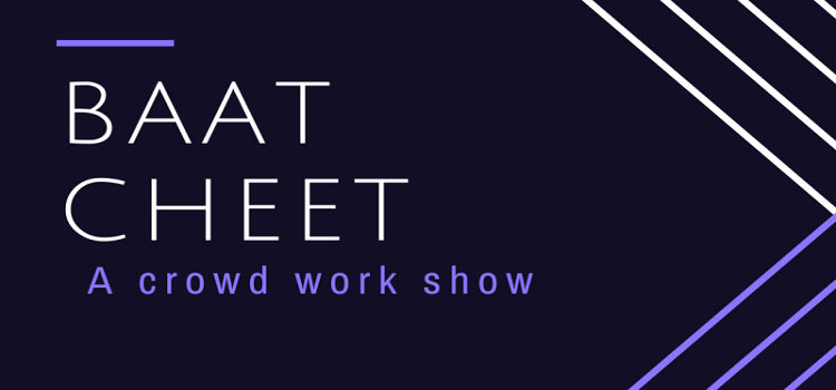 Interactive Sessions by BAAT CHEET
