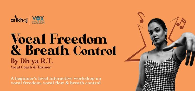 Artkhoj & Vox Coach presents Workshop by Divya R.T.