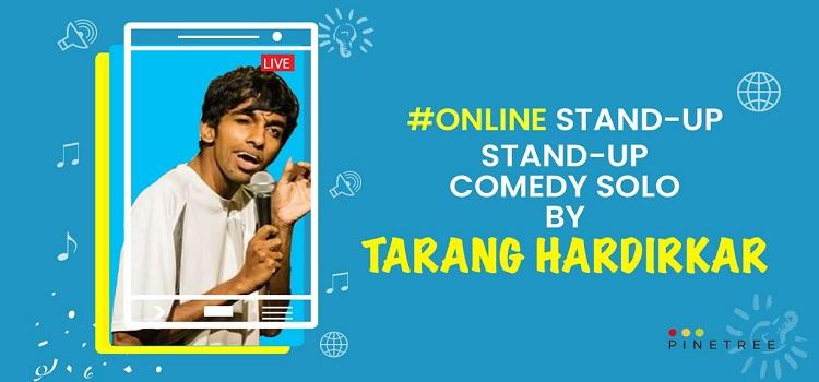 Stand-Up Solo By Tarang Hardirkar