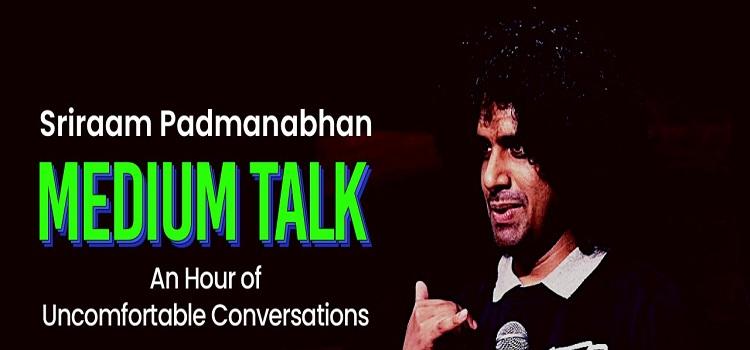 Medium Talk ft. Sriraam Padmanabhan