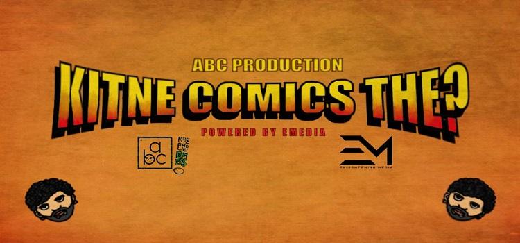 ABC Productions presents Kitne Comics The?