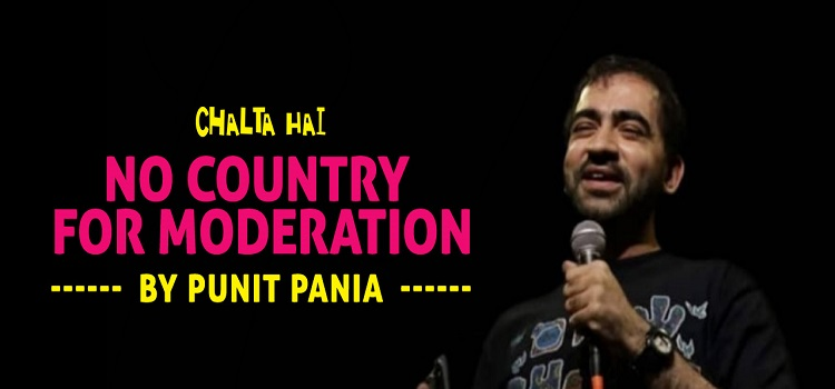 No Country For Moderation ft. Punit Pania