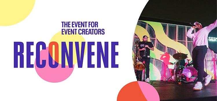 Reconvene: The Event for Event Creators