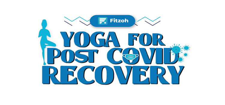 Online Yoga Classes For Recovery from Covid-19