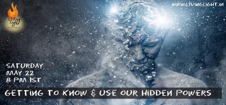 Living Light presents Hidden Powers in Self