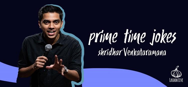 Prime Time Jokes ft. Shridhar
