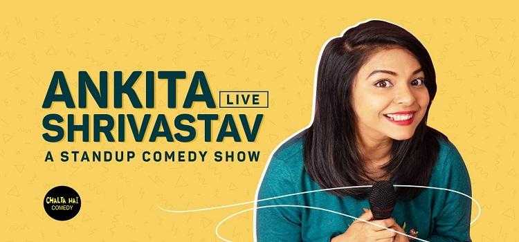 Chalta Hai Comedy presents Ankita Shrivastav