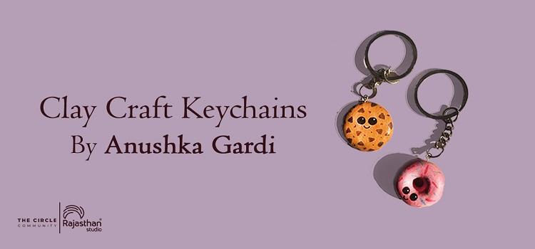 Crafty Keychains by Anushka Gardi