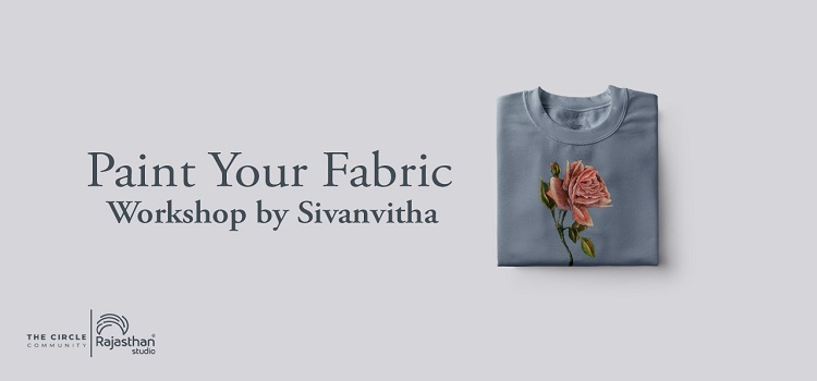 Paint Your Fabric: Workshop by Sivanvitha