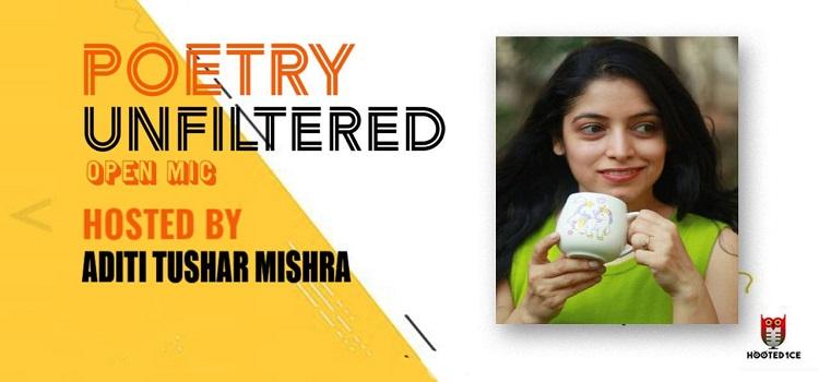 Poetry Unfiltered ft. Aditi Tushar Mishra