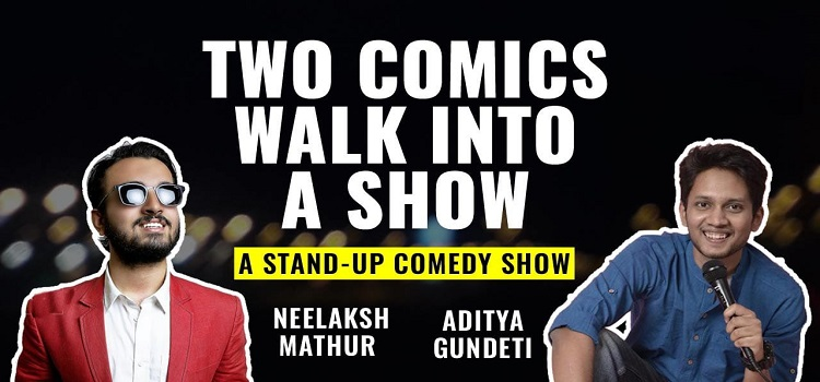 Stand-Up Comedy show ft. Neelaksh and Aditya
