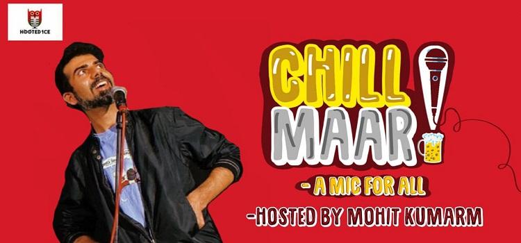 Chill Maar! A Mic For All ft. Mohit Kumarm