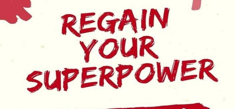 Regain Your Super Power