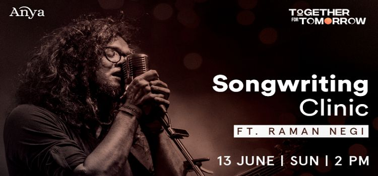 Songwriting Clinic ft. Raman Negi