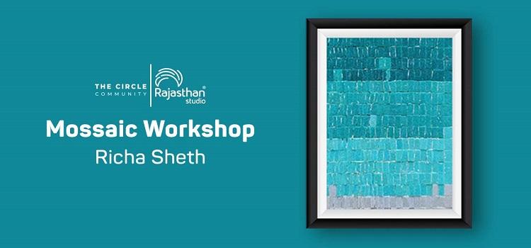 Mossaic Workshop ft. Richa Seth