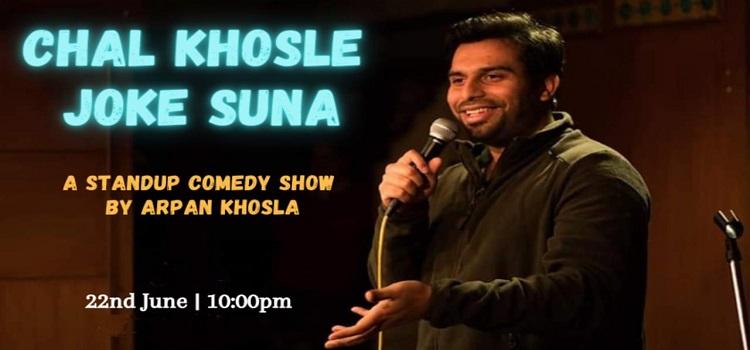 Chal Khosle Joke Suna ft. Arpan Khosla