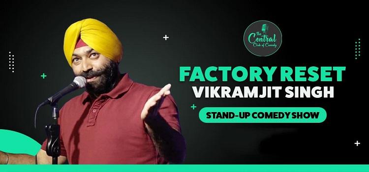Factory Reset ft. Vikramjit Singh