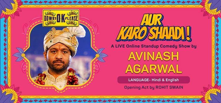 Aur Karo Shaadi: An Online Comedy Event