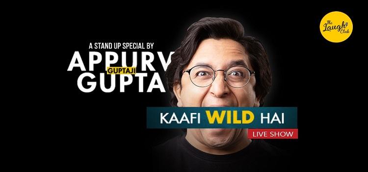 Kaafi Wild Hai ft. Appurv Gupta