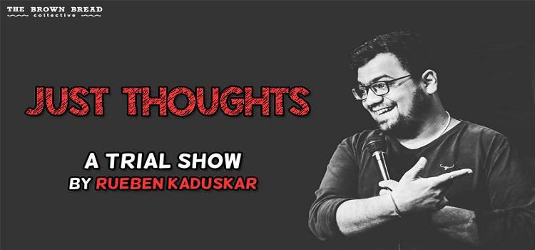 Just Thoughts ft. Rueben Kaduskar