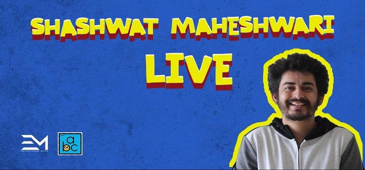 An Online Comedy Event Ft. Shashwat Maheshwari