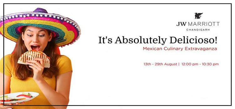 Try Mexican Food At JW Marriott Chandigarh