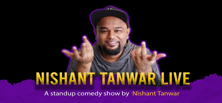 A Stand-Up Comedy Show By Nishant Tanwar