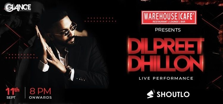 Dilpreet Dhillon Performing Live At Warehouse Cafe