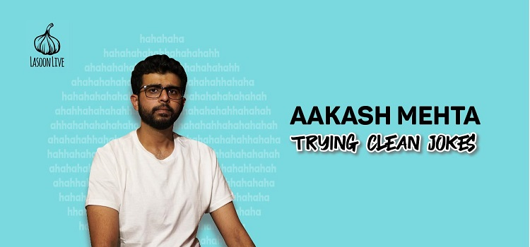 Aakash Mehta Comedy Trying Clean Jokes
