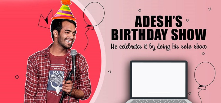 Adesh's Birthday Show! - An Online Comedy Show