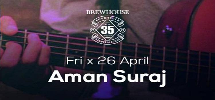 Aman Suraj Performing Live At 35 Brewhouse