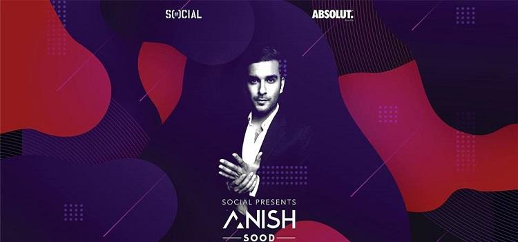 Social Presents: Anish Sood at Sector 7 Social