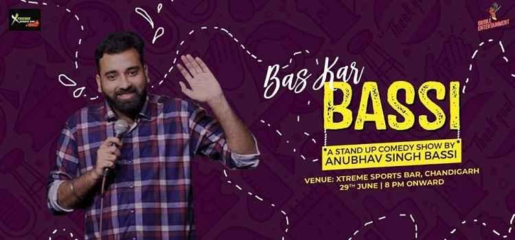 Bas Kar Bassi ft. Anubhav Singh Bassi At Xtreme