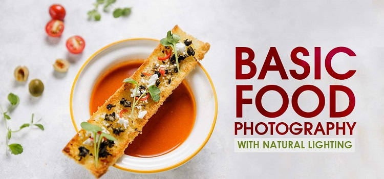 Basic Food Photography With Natural Lighting