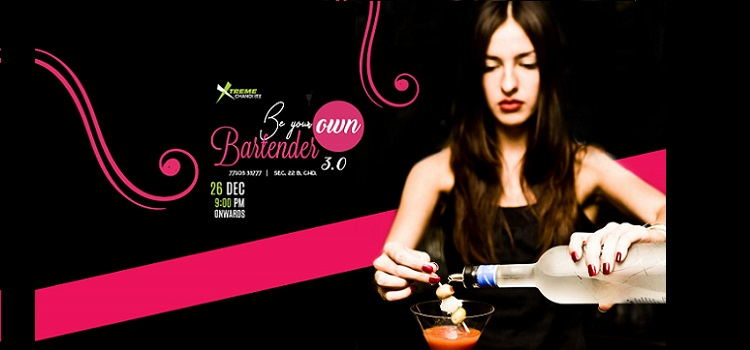 Be Your Own Bartender 3.0 At Xtreme, Chandigarh