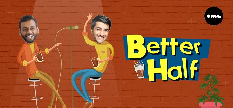 Better Half Online Comedy Show