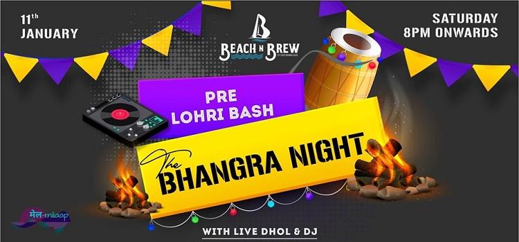 Pre Lohri Bhangra Night At Beach N Brew
