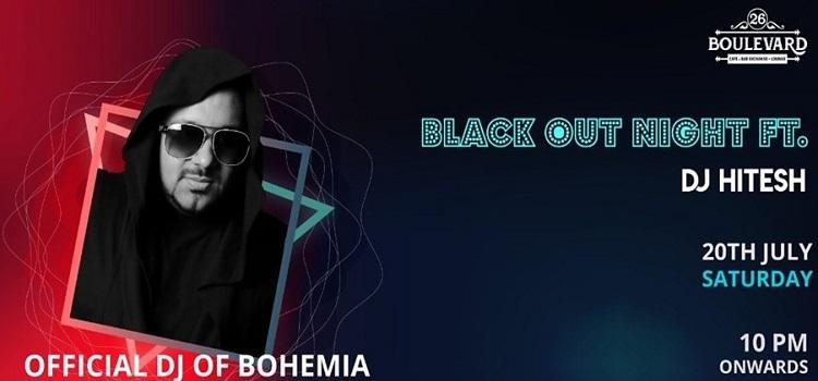 Black Out Night 3.0 Ft. DJ Hitesh at 26 Boulevard