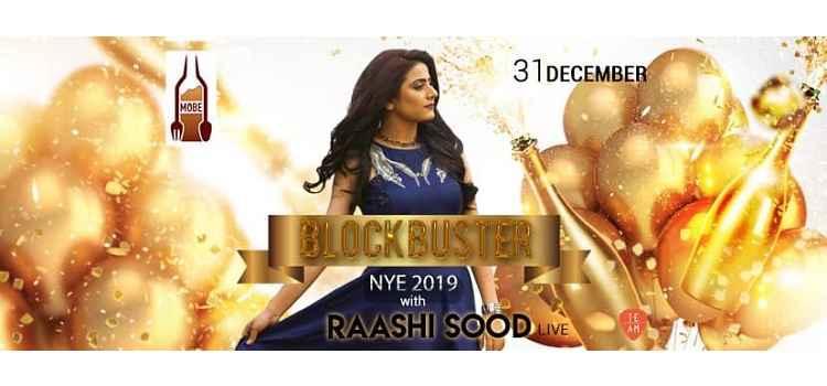 Blockbuster NYE 2019: Raashi Sood Live At MOBE 26