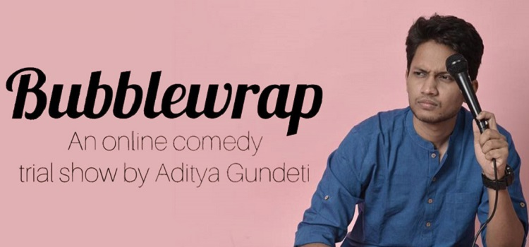 Bubblewrap - Online Comedy Show By Aditya Gundeti by Online Events
