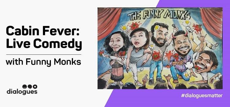 Cabin Fever Live Comedy Ft. Funny Monks