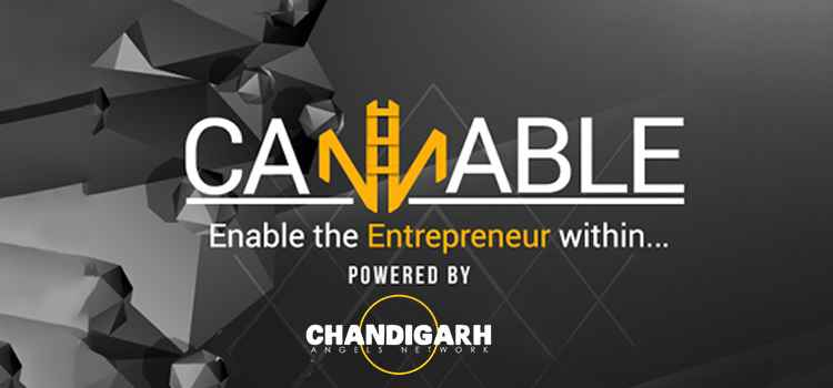 The Most Awaited Startup Event Of Tricity: CANNABLE By Chandigarh Angels Network