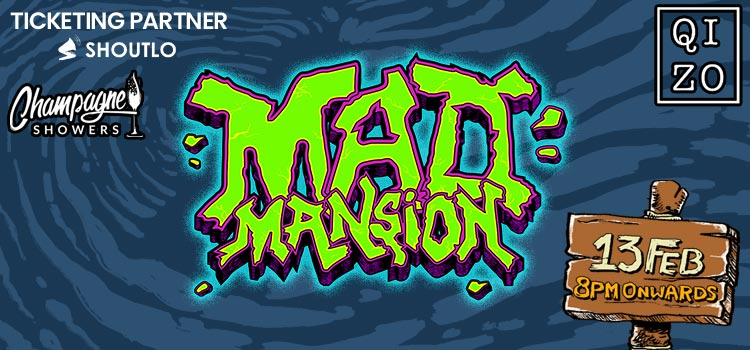Champagne Showers Presents Mad Mansion At Qizo