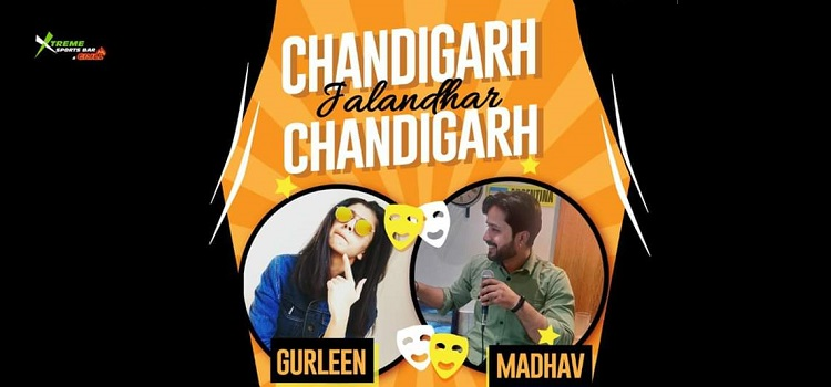 Chandigarh Jalandhar Chandigarh - Comedy At Xtreme