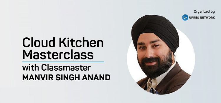 Cloud Kitchen Masterclass With Manvir Singh Anand