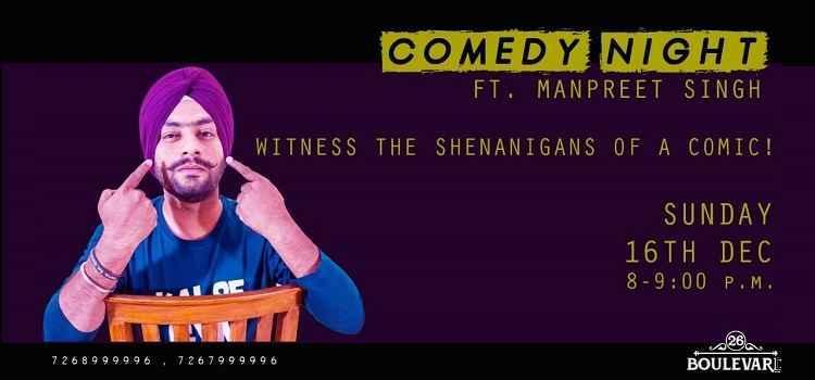 Comedy Night Ft. Manpreet Singh At 26 Boulevard, Chandigarh