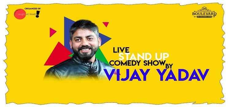 Comedy Night Ft. Vijay Yadav At 26 Boulevard