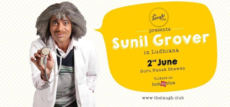 Enjoy Comedy Night With Your Very Own Guthi aka Sunil Grover In Ludhiana
